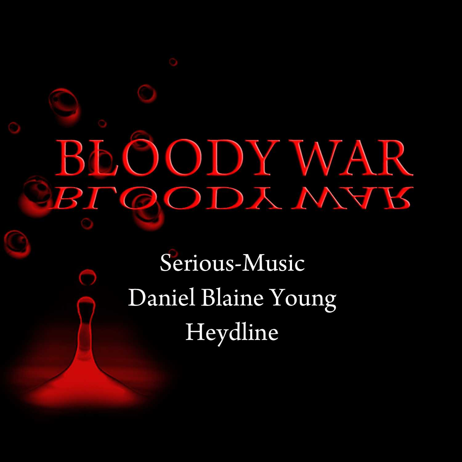 Bloody War feat. Danlb Young, Heydline - Album WAR IS NOT THE ANSWER