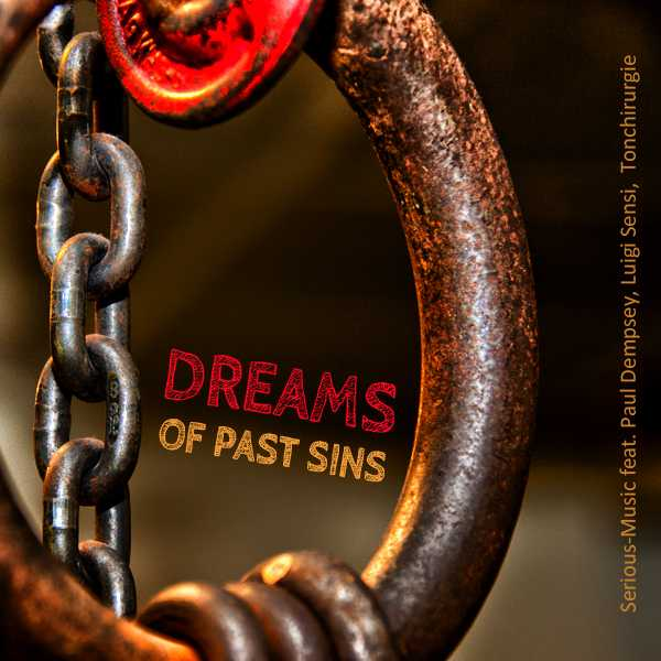 Dreams Of Past Sins feat. Paul  Dempsey, Luigi Sensi, Tonchirurgie - Album FRACTURED YEARS