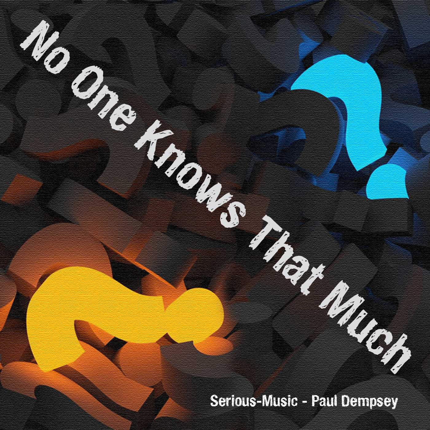 No One Knows That Much feat. Paul Dempsey - Album TRUTH