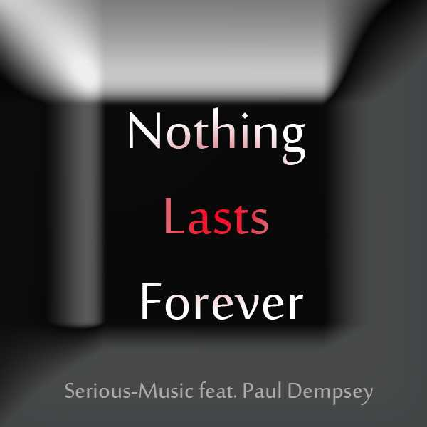 Nothing Lasts Forever feat. Paul Dempsey - Album ECHOES OF YESTERDAY