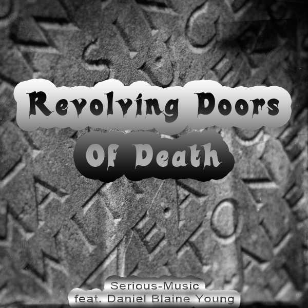 Revolving Doors Of Death feat. Danlb Young - Album WAR IS NOT THE ANSWER