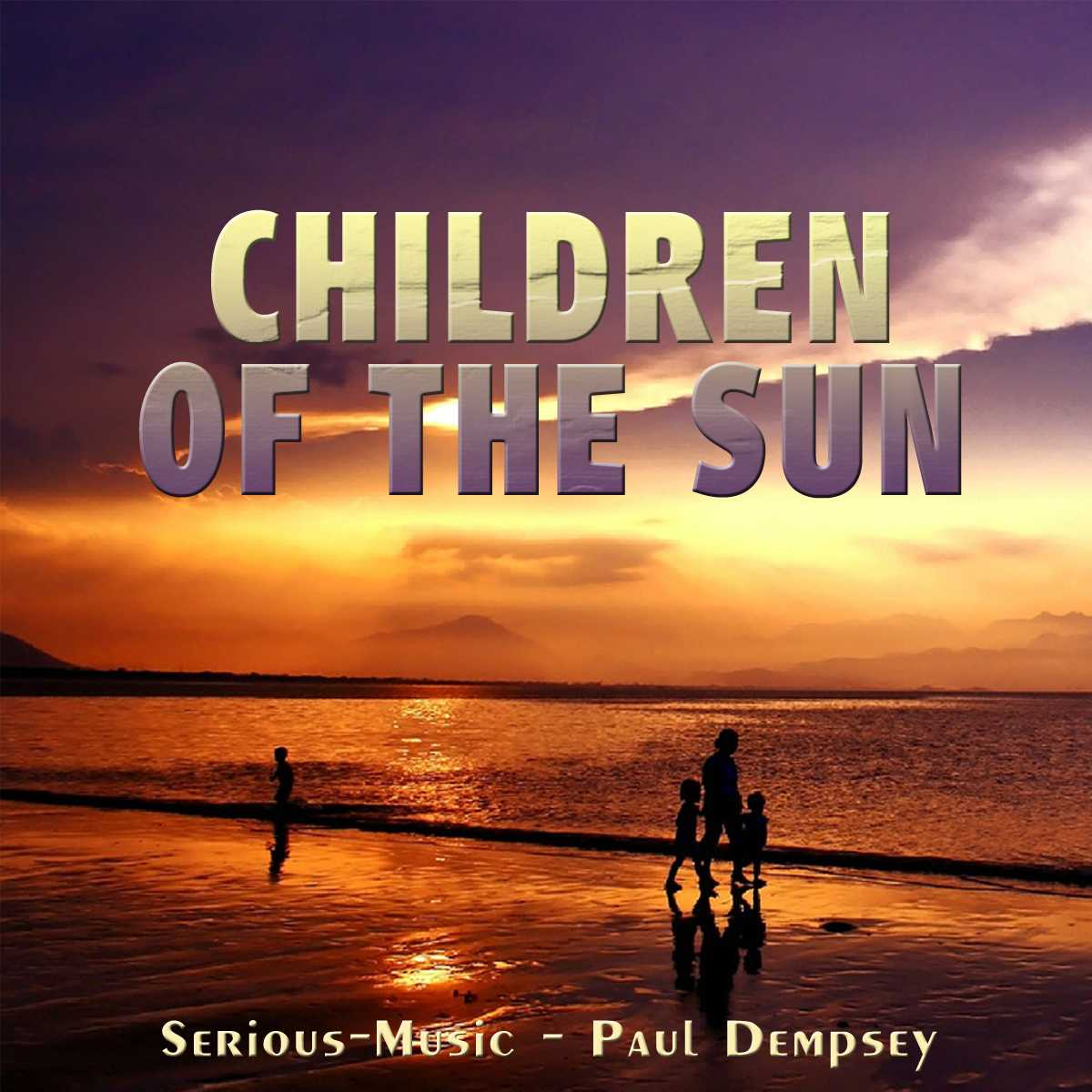 Children Of The Sun feat. Paul Dempsey - Album ECHOES OF YESTERDAY