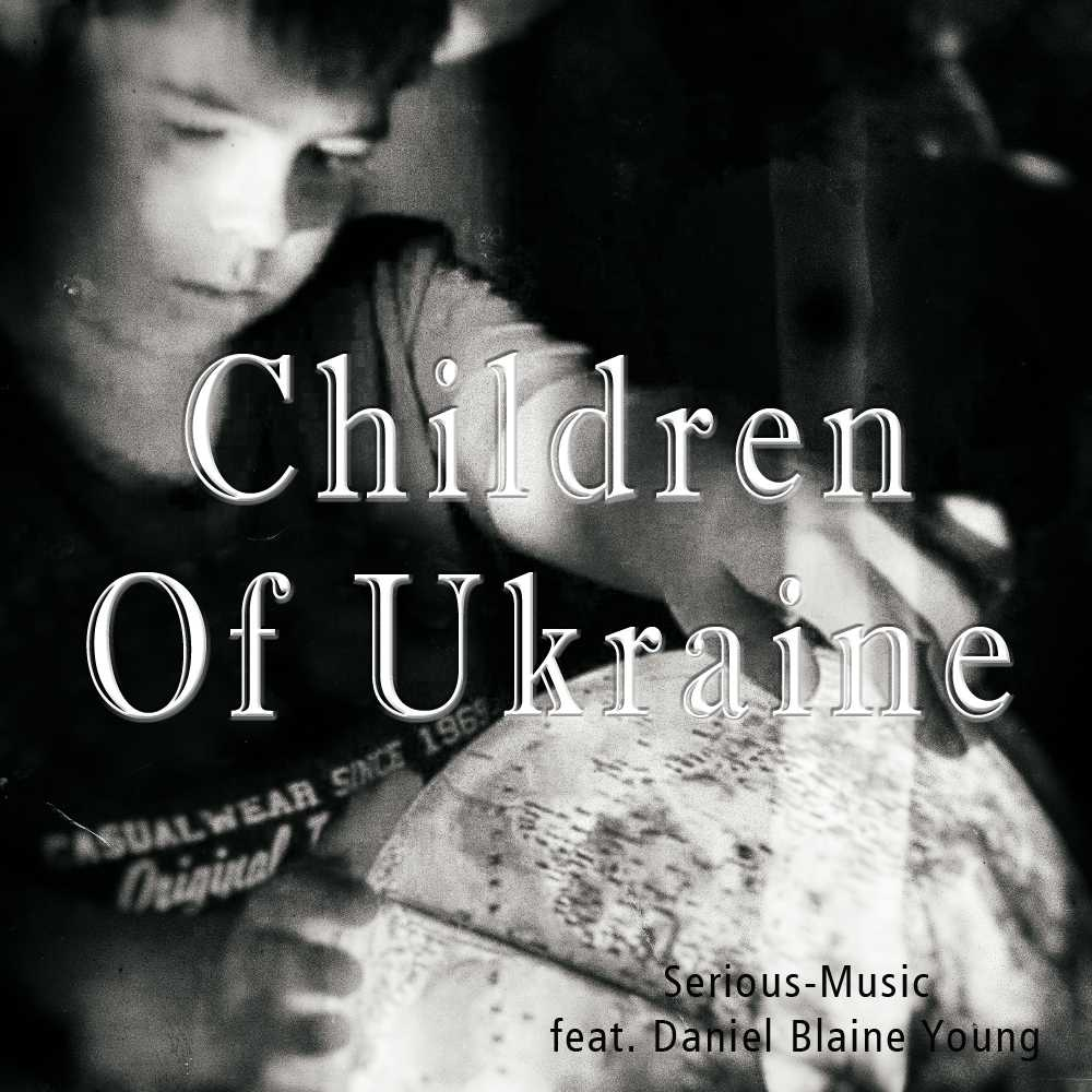 Children Of Ukraine feat. Danlb Young - Album WAR IS NOT THE ANSWER